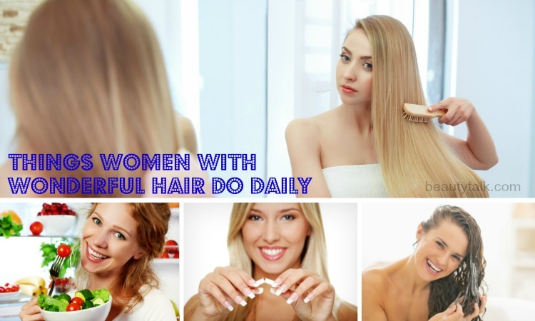 things women with wonderful hair do daily