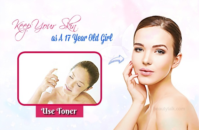 keep your skin as a 17 year old girl