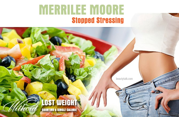 lost weight without counting a single calorie - merrilee moore stopped stressing