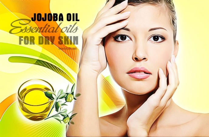 essential oils for dry skin - jojoba oil