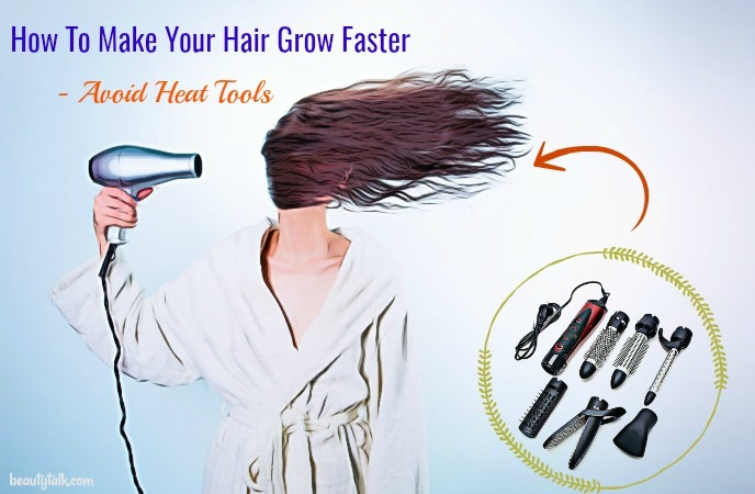 how to make your hair grow faster - avoid heat tools