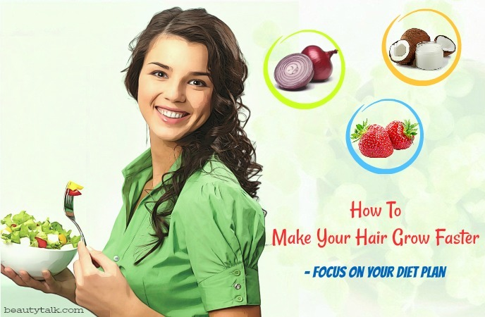 how to make your hair grow faster - focus on your diet plan