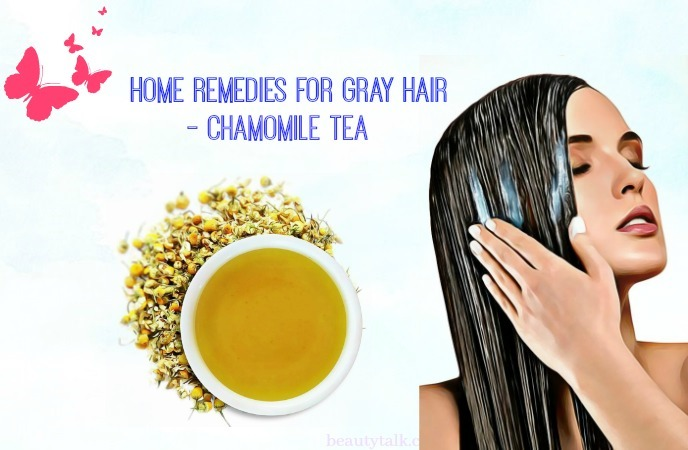 natural home remedies for gray hair - chamomile tea
