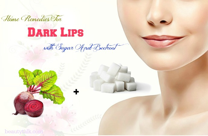 home remedies for dark lips due to smoke - sugar and beetroot