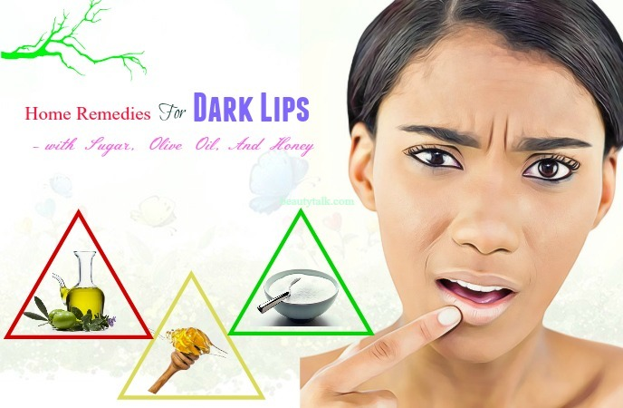 home remedies for dark lips in a week - sugar, olive aoil, and honey