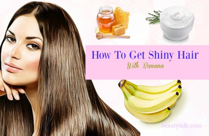 how to get shiny hair at home - banana