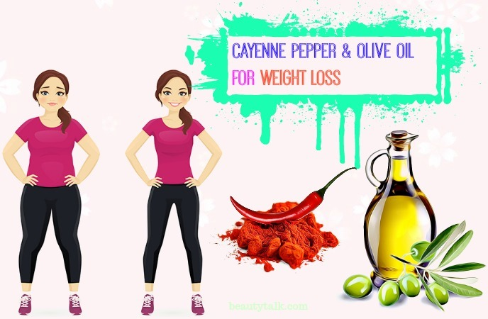 ways to use olive oil for weight loss - cayenne pepper & olive oil for weight loss