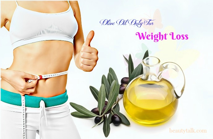 olive oil for weight loss at home - olive oil only for weight loss