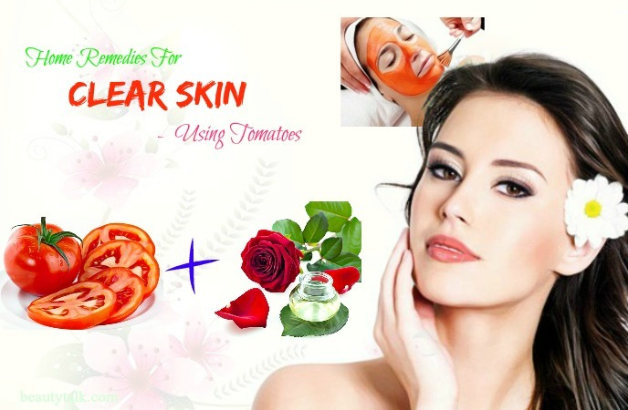 natural home remedies for clear skin - tomatoes