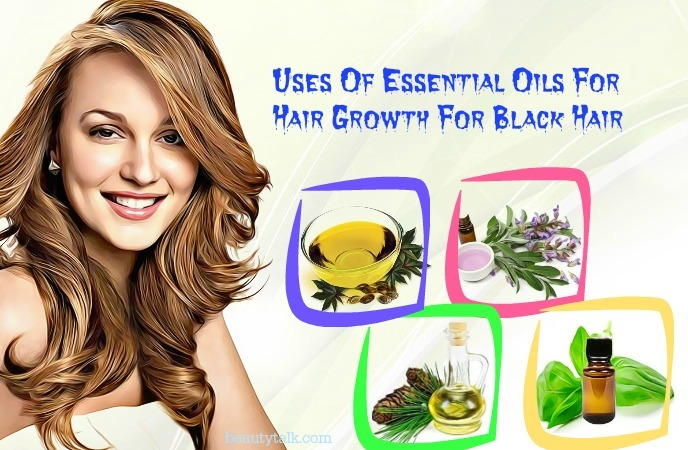 essential oils for hair growth for black hair - uses for hair growth for black hair