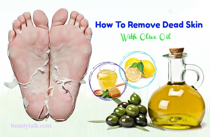 ways how to remove dead skin - olive oil