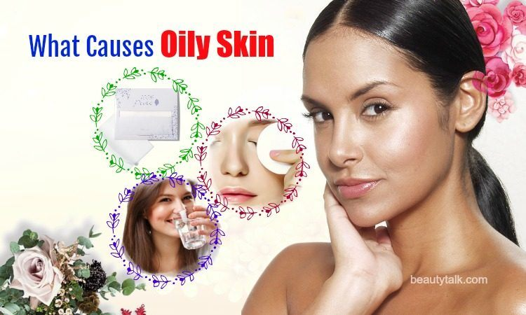 what causes oily skin on face