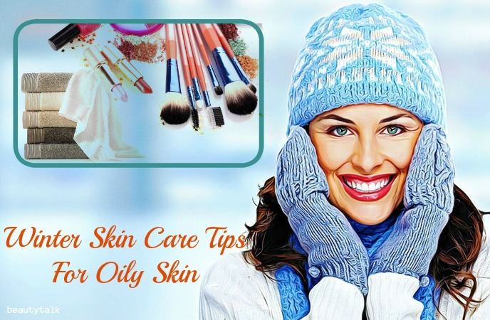 winter skin care tips for dry skin - winter skin care tips for oily skin