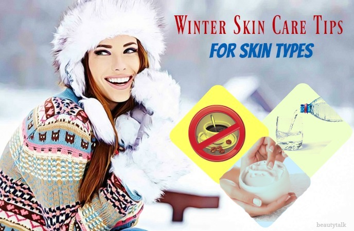 winter skin care tips for oily skin - winter skin care tips for skin types