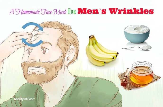 things that cause men's wrinkles - a homemade face mask for men's wrinkles
