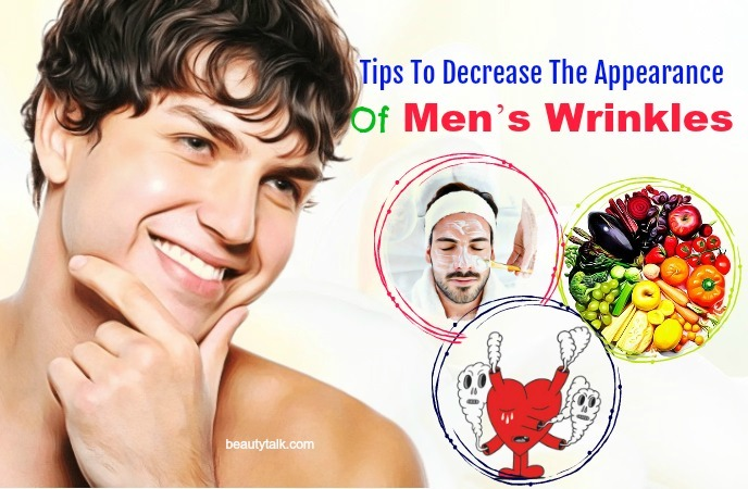 things that cause men's wrinkles - tips to decrease the appearance of men's wrinkles