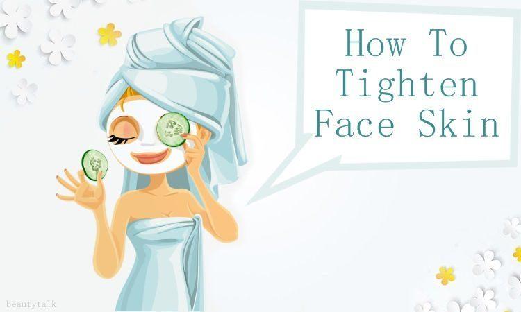 ways on how to tighten face skin