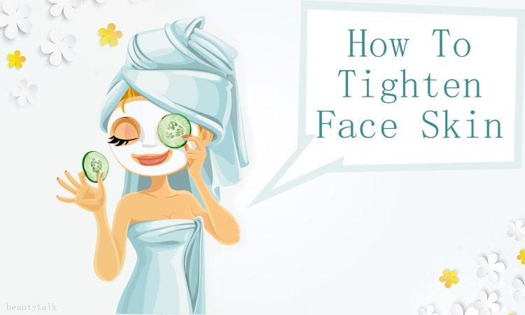 ways on how to tighten face skin
