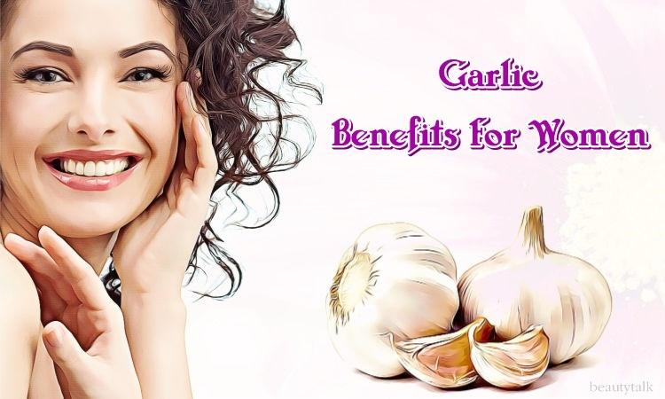 beauty garlic benefits for women